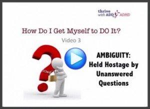 ADHD Video: Ambiguity